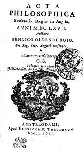 Acta philosophica Societatis Regiae in Anglia anni M.DC.LXVII.