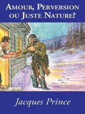 Amour, Perversion ou Juste Nature?