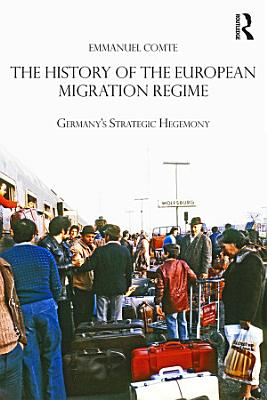The History of the European Migration Regime PDF
