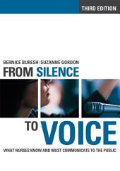 From Silence to Voice: What Nurses Know and Must Communicate to the Public, Edition 3