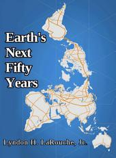 Earth's Next Fifty Years: EIR Edition