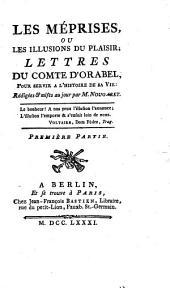Les méprises, ou Les illusions du plaisir;: lettres du comte d'Orabel, pour servir à l'histoire de sa vie: