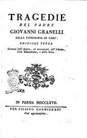 Tragedie del padre Giovanni Granelli della Compagnia di Gesu'