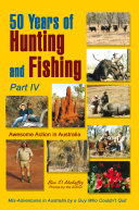 50 Years of Hunting And Fishing