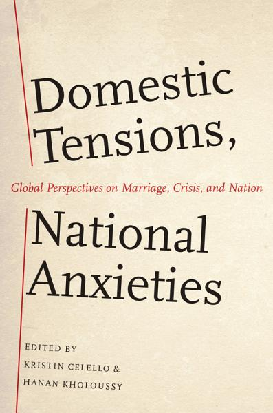 Domestic Tensions, National Anxieties Pdf Book