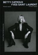 Betty Catroux  Yves Saint Laurent Book