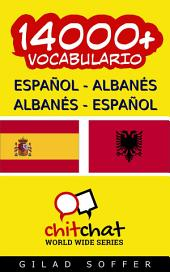 14000+ Español - Albanés Albanés - Español Vocabulario