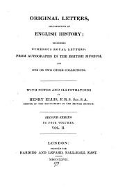 Original letters, illustrative of English history; with notes and illustr. by H. Ellis: Volume 2