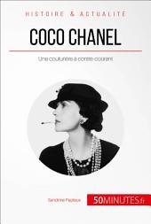 Coco Chanel, une couturière à contre-courant: « Je ne fais pas la mode, je suis la mode »