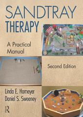 Sandtray Therapy: A Practical Manual, Second Edition, Edition 2