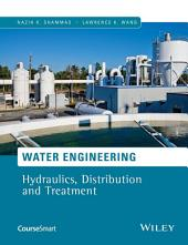Water Engineering: Hydraulics, Distribution and Treatment
