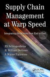 Supply Chain Management at Warp Speed: Integrating the System from End to End