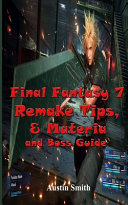 Final Fantasy 7 Remake Tips, & Materia and Boss Guide