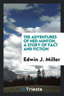 The Adventures of Ned Minton, a Story of Fact and Fiction