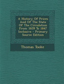 A History of Prices and of the State of the Circulation from 1839 to 1847 Inclusive   Primary Source Edition PDF