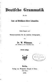 Deutsche grammatik fur die unter- und mittelklassen hoherer lehranstalten; nebst regeln und worterverzeichnis fur die deutsche orthographie