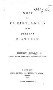 What says Christianity to the present Distress?.