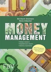 Money Management: Risiken meistern. Kapitaleinsatz steuern. Gewinne maximieren., Ausgabe 3