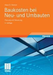 Baukosten bei Neu- und Umbauten: Planung und Steuerung, Ausgabe 4