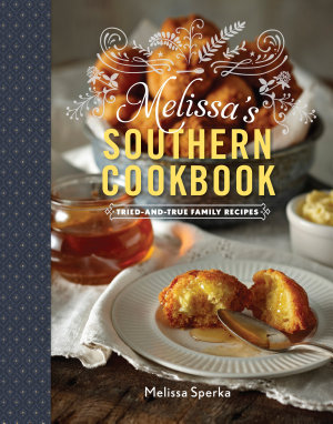 Melissa s Southern Cookbook  Tried and True Family Recipes PDF