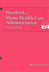 Handbook Of Home Health Care Administration Book PDF
