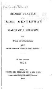 Second Travels of an Irish Gentleman in Search of a Religion: Volume 1