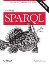 Learning SPARQL: Querying and Updating with SPARQL 1.1, Edition 2