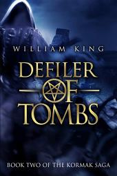 Defiler of Tombs: Book Two of The Kormak Saga