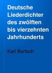Deutsche Liederdichter des zwölften bis vierzehnten Jahrhunderts