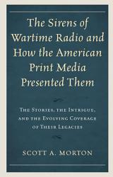 The Sirens of Wartime Radio and How the American Print Media Presented Them PDF