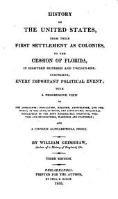 History of the United States, from their first settlement as colonies, to the cession of Florida, in eighteen hundred and twenty-one