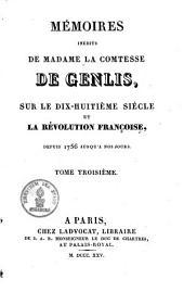 Mémoires inédits de Madame la Comtesse de genlis, sur le dix-huitième siècle et la révolution française depuis 1756 jusqu'a nos jours: Volume3