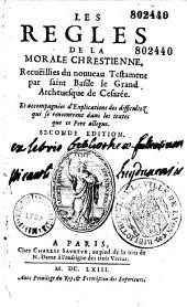 Les règles de la morale chrestienne, recueillies du Nouveau Testament, par saint Basile le Grand,... et accompagnées d'explications... (par Guillaume Le Roy)