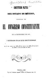 Constitucion politica del estado de México: sancionada por el Congreso constituyente en 14 de febrero de 1827, y reformada por las leyes constitucionales de 2 de junio de 1831, 20 de mayo de 1833, 12 de mayo de 1834 y 9 de octubre de 1851