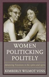Women Politicking Politely: Advancing Feminism in the 1960s and 1970s