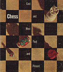 Chess East And West Past And Present Book PDF