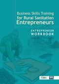 Business Skills Training For Rural Sanitation Entrepreneurs Entrepreneur Workbook
