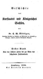 Geschichte des Kurstaates und Königreiches Sachsen: Band 1