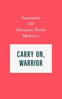 Summary of Glennon Doyle Melton s Carry On  Warrior PDF