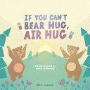 If You Can't Bear Hug, Air Hug