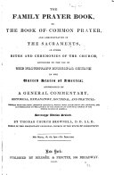 The Family Prayer Book; Or, The Book of Common Prayer, and Administration of the Sacraments, and Other Rites and Ceremonies of the Church ... Accompanied by a General Commentary ...