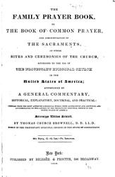 The Family Prayer Book  Or  The Book of Common Prayer  and Administration of the Sacraments  and Other Rites and Ceremonies of the Church     Accompanied by a General Commentary     PDF