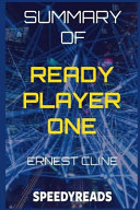 Download Summary of Ready Player One by Ernest Cline   Finish Entire Novel in 15 Minutes Book