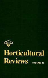 Horticultural Reviews: Volume 21