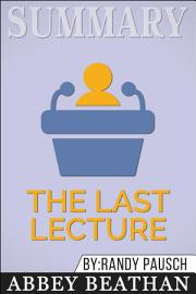 Summary  The Last Lecture