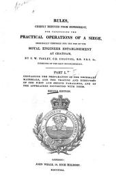 Rules, Chiefly Deduced from Experiment, for Conducting the Practical Operations of a Siege: Originally Composed for the Use of the Royal Engineer Establishment at Chatham