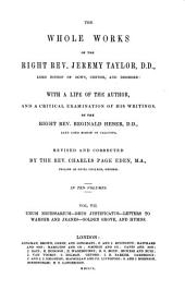 The Whole Works of the Right Rev. Jeremy Taylor ...: Unum necessarium. Deus justificatus. Letters to Warner and Jeanes. Golden grove, and Festival hymns