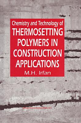Chemistry and Technology of Thermosetting Polymers in Construction Applications
