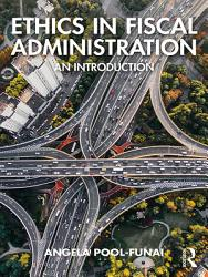 Ethics In Fiscal Administration Book PDF