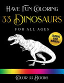 Have Fun Coloring 33 Dinosaurs